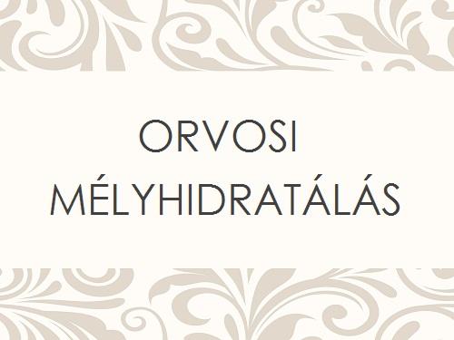 ORVOSI MÉLYHIDRATÁLÁS