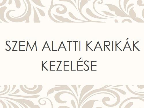 SZEM ALATTI KARIKÁK KEZELÉSE
