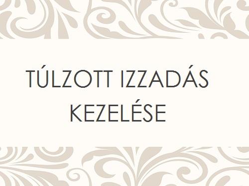 TÚLZOTT IZZADÁS KEZELÉSE