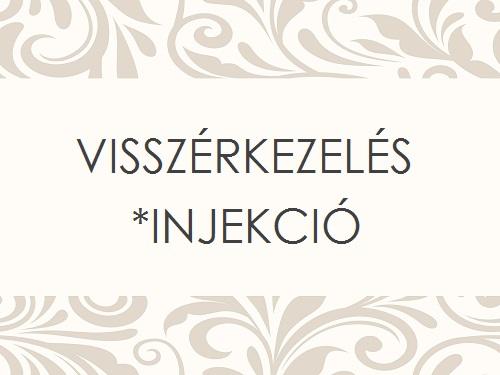 VISSZÉRKEZELÉS INJEKCIÓVAL