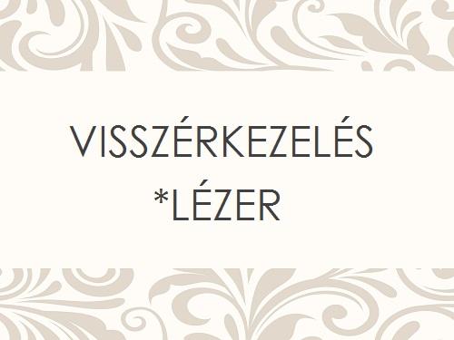 VISSZÉRKEZELÉS LÉZERREL